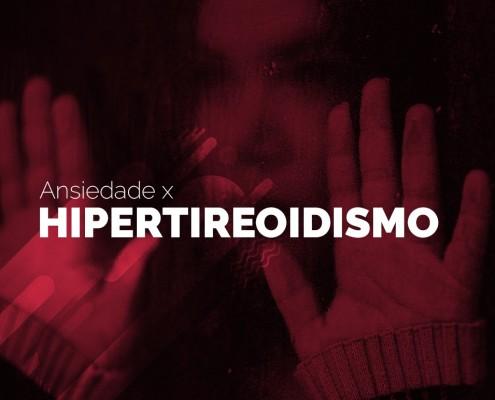 hipertireoidismo-ansiedade